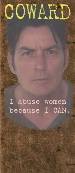 Charlie Sheen is a coward that abuses women because he can